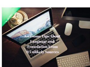 Awesome Tips About Language and Translation from 8 Unlikely Sources